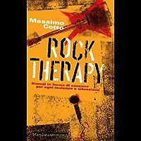Rock Therapy: Rimedi sotto forma di canzone per ogni malanno o situazione