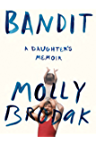 Bandit: A Daughter's Memoir