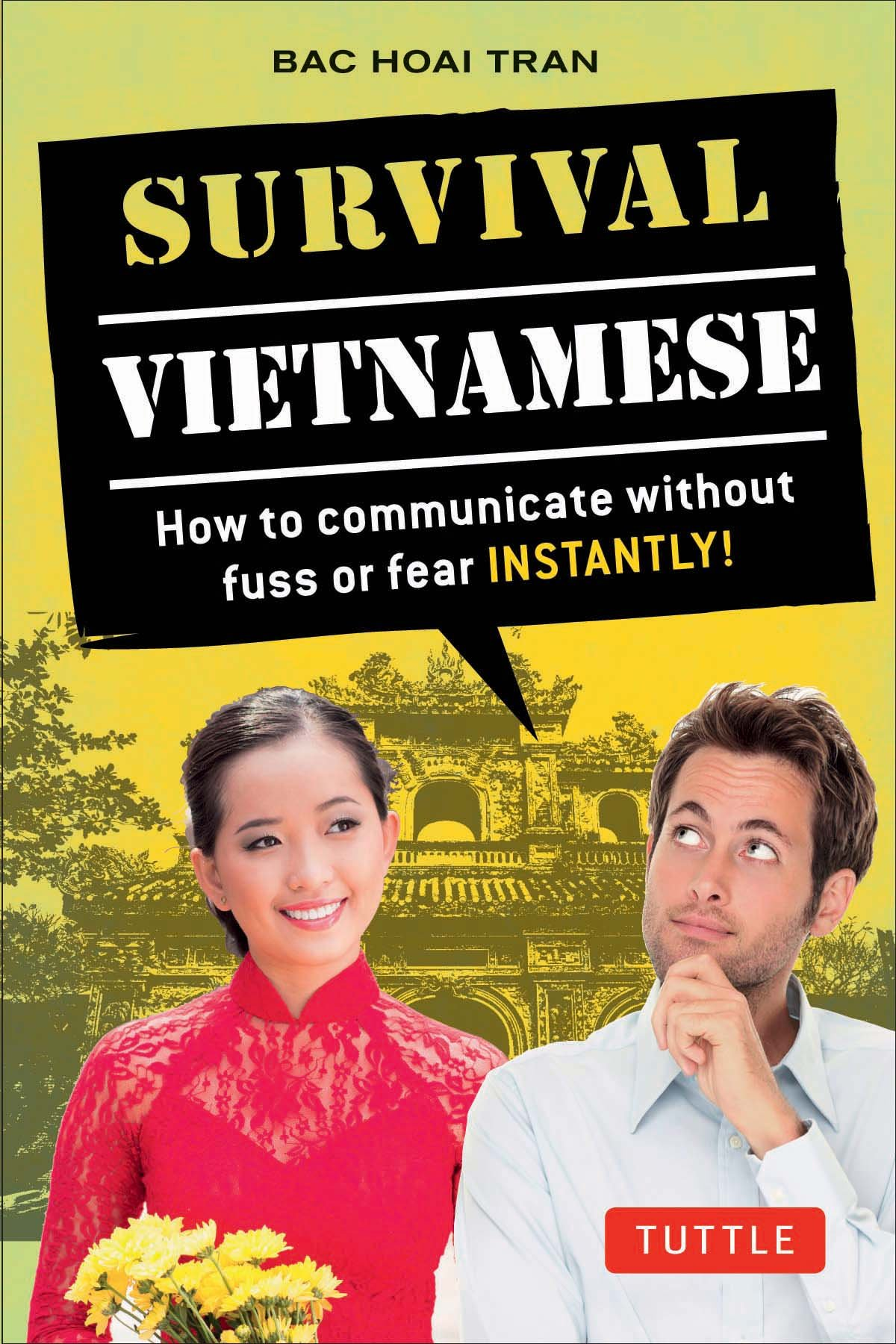 Survival Vietnamese: How to Communicate without Fuss or Fear - Instantly! (Vietnamese Phrasebook & Dictionary) (Survival Series) PDF