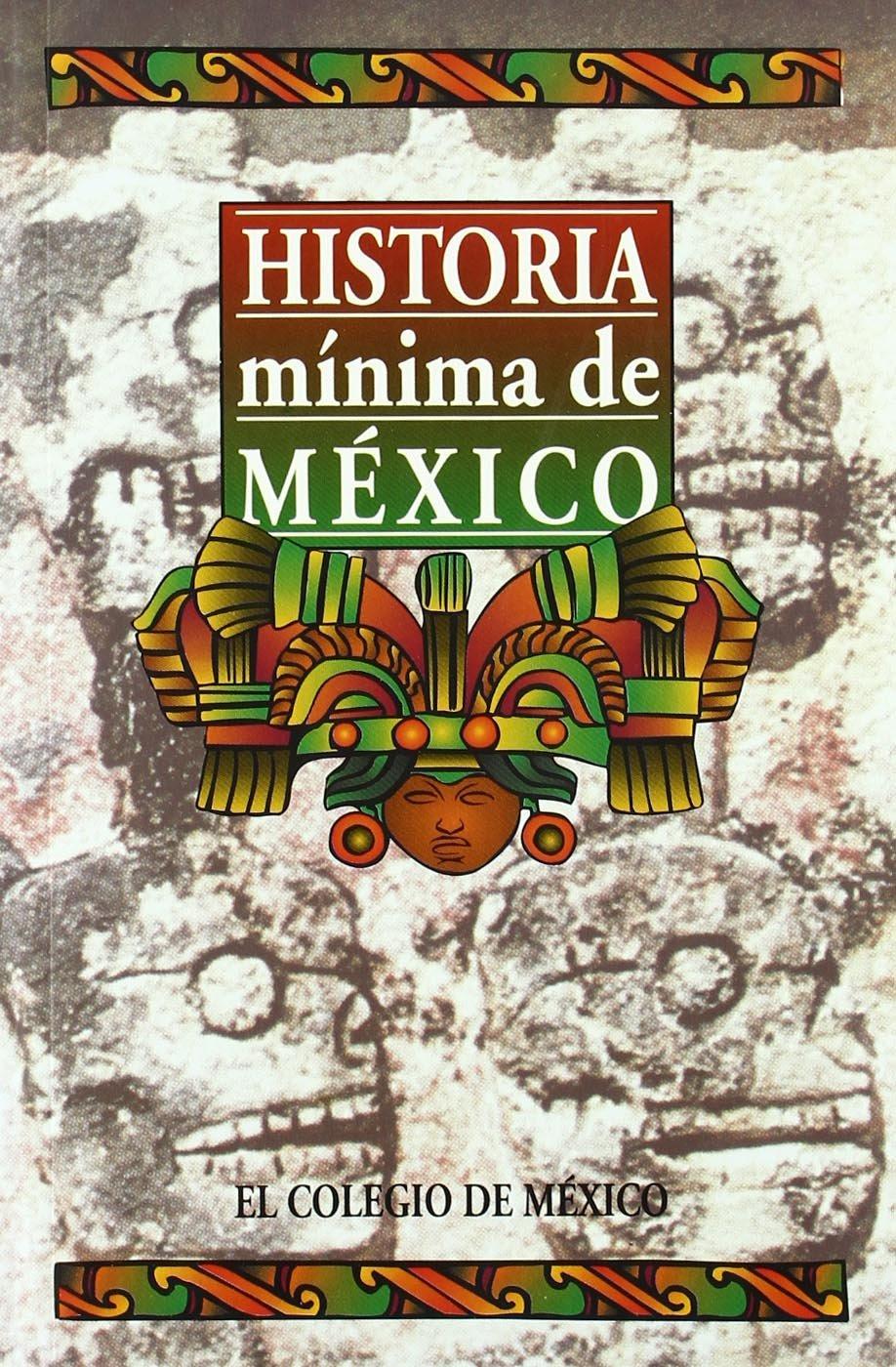 Historia minima de México: Amazon.es: Villegas, Daniel C.: Libros
