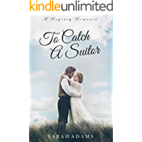 To Catch A Suitor: A Regency Romance (Dalton Family Book 2) (English Edition)