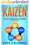 Kaizen: How to Apply Lean Kaizen to Your Startup Business and Management to Improve Productivity, Communication, and Performance (Lean Guides with Scrum, Sprint, Kanban, DSDM, XP & Crystal Book 2)