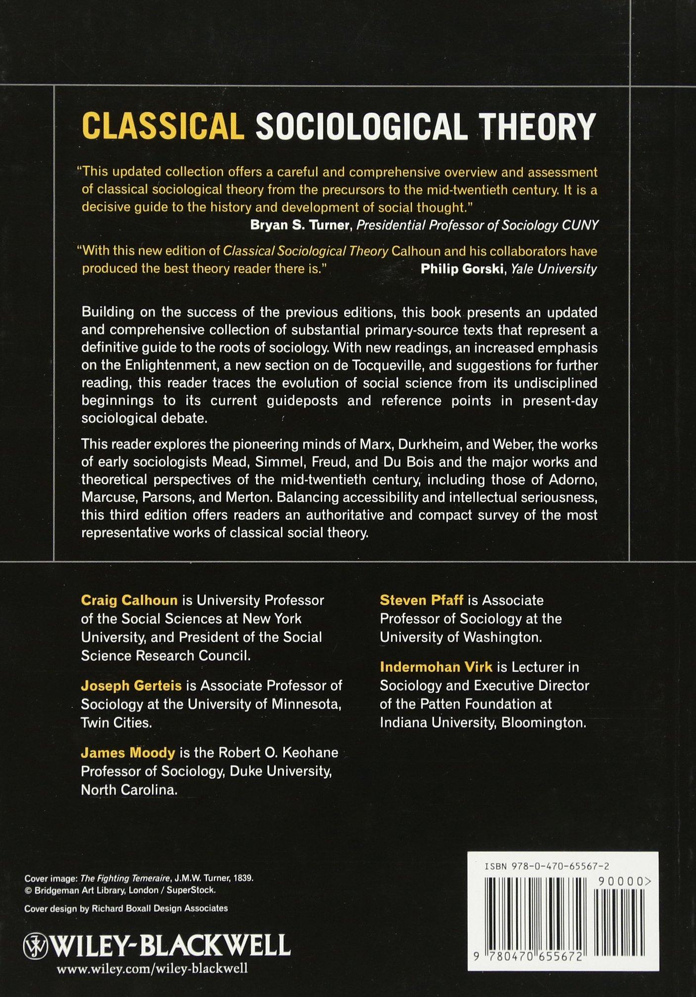 Classical Sociological Theory Craig Calhoun Joseph Gerteis James Moody Steven Pfaff Indermohan Virk 9780470655672 Books