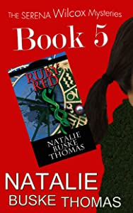 Ruby Red (The Serena Wilcox Mysteries Dystopian Thriller Trilogy Book 5)