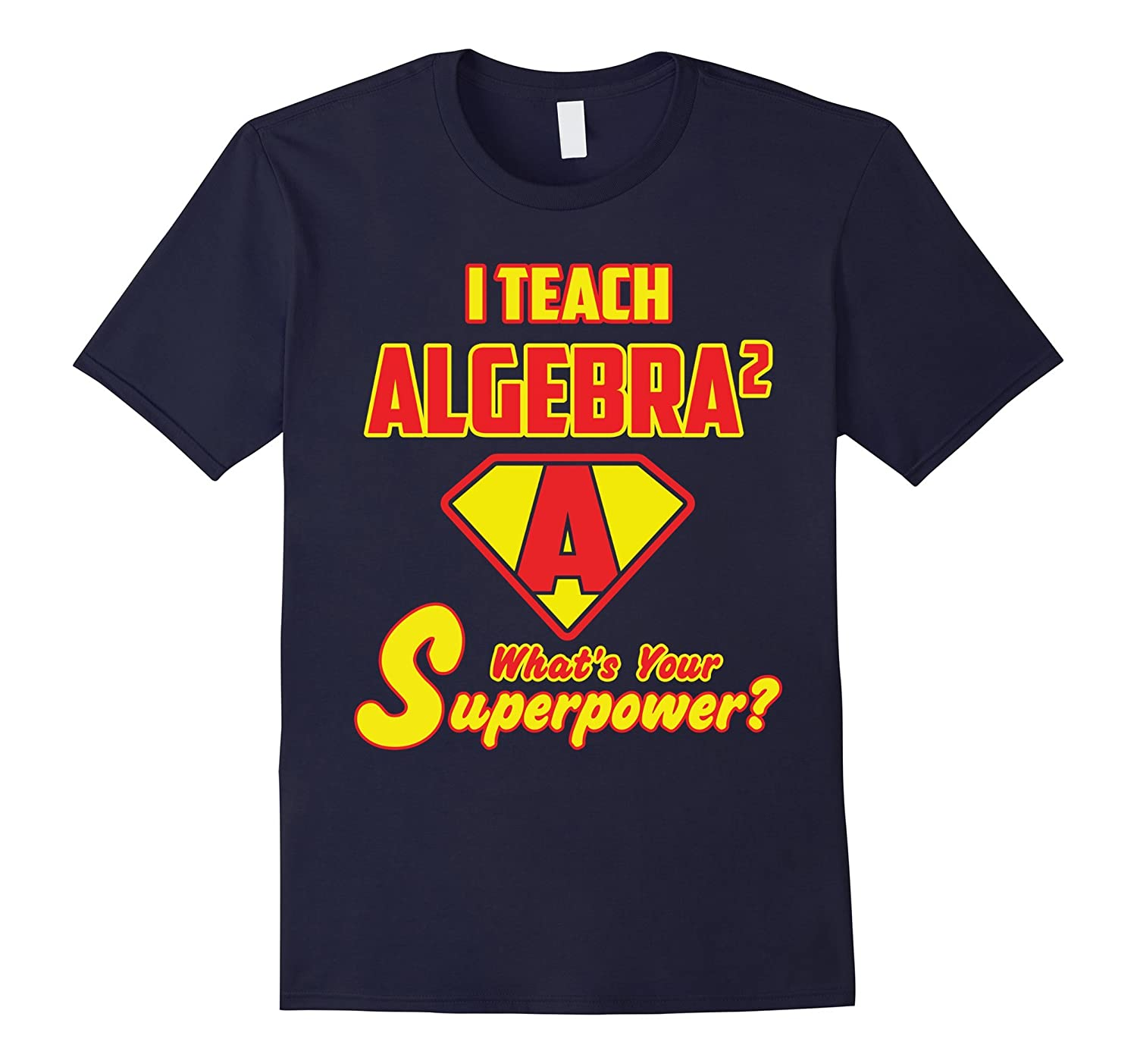 2 Sided Superhero: I Teach Algebra What's Your Superpower?-TH