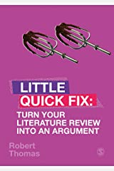 Turn Your Literature Review Into An Argument: Little Quick Fix Kindle Edition
