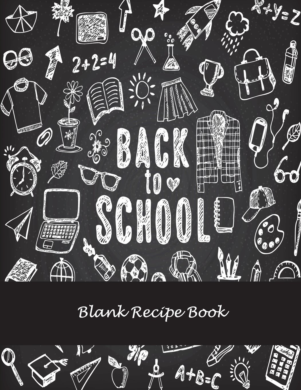 "Download Back To School: Blank Recipe Book: Recipe Journal, Blank Cookbooks To Write In Large Print 8.5"" x 11"" Recipe Keeper, Family Recipe, Empty Fill In Cookbook, Gifts for Chefs, Foodies, Cooking ebook"