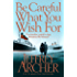 Be Careful What You Wish For (The Clifton Chronicles series Book 4)
