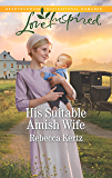 His Suitable Amish Wife: A Fresh-Start Family Romance (Women of Lancaster County)