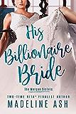 His Billionaire Bride (The Morgan Sisters Book 2)