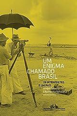 Um enigma chamado Brasil: 29 intérpretes e um país eBook Kindle