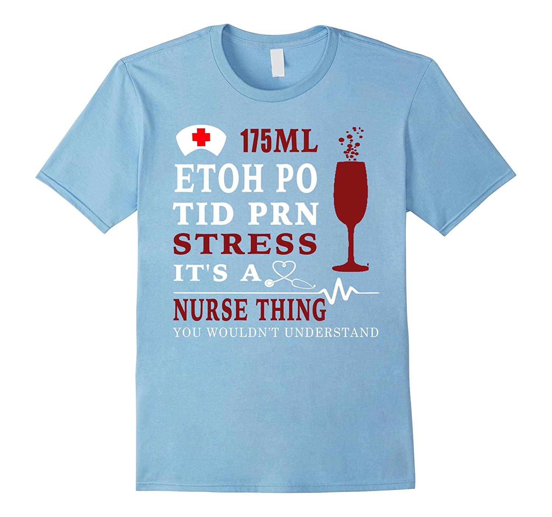 175ml etoh po tid prn stress it's a nurse thing you wouldn't