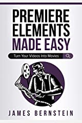 Premiere Elements Made Easy: Turn Your Videos Into Movies (Computers Made Easy Book 14) Kindle Edition