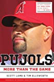 Pujols Revised and   Updated: More Than the Game