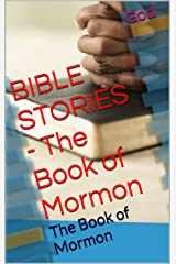 BIBLE STORIES - The Book of Mormon: The Book of Mormon Kindle Edition