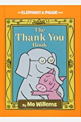The Thank You Book (An Elephant and Piggie Book) (An Elephant and Piggie Book (25)) Hardcover