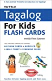 Tuttle Tagalog for Kids Flash Cards Kit: [Includes 64 Flash Cards, Audio CD, Wall Chart & Learning Guide] (Tuttle Flash Cards)