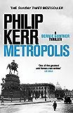 Metropolis: the global bestseller - an unputdownable historical thriller (Bernie Gunther)