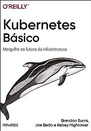Kubernetes Básico: Mergulhe no futuro da infraestrutura