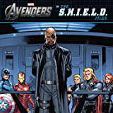 The Avengers: The S.H.I.E.L.D. Files (Marvel Storybook (eBook)) (English Edition)