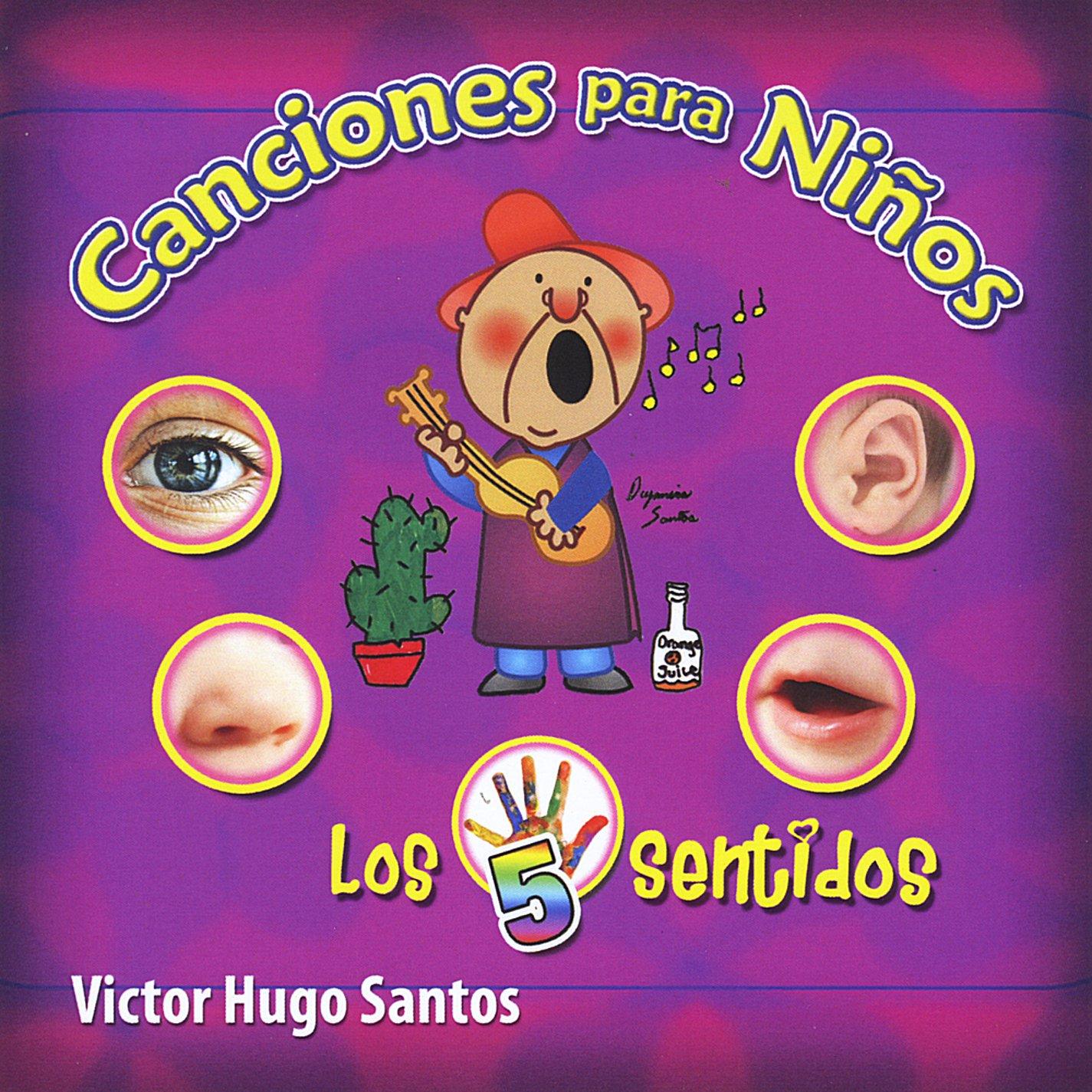 Victor Hugo Santos - Canciones Para Ninos los 5 Sentidos - Amazon.com Music