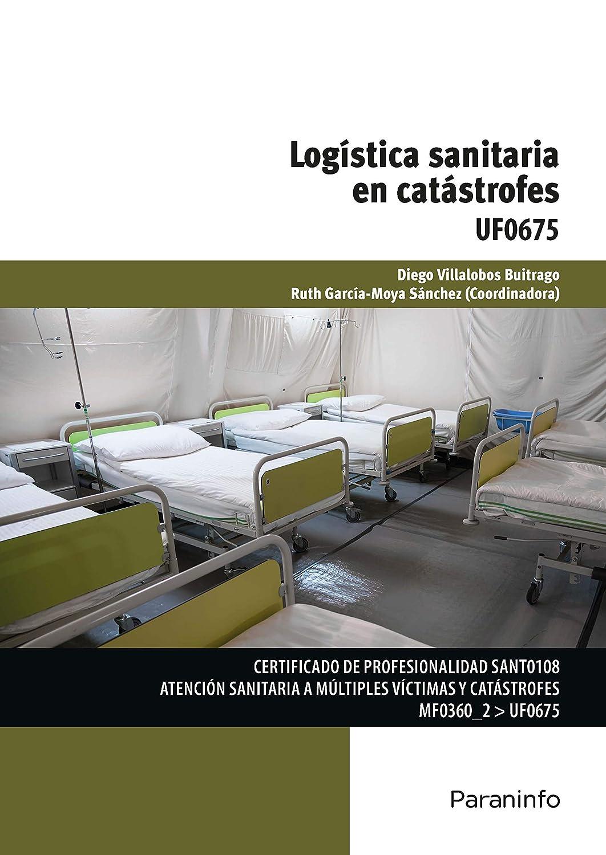 Logística sanitaria en catástrofes UF0675 eBook: VILLALOBOS ...