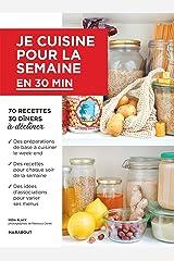 Je cuisine pour la semaine en 30 minutes Paperback