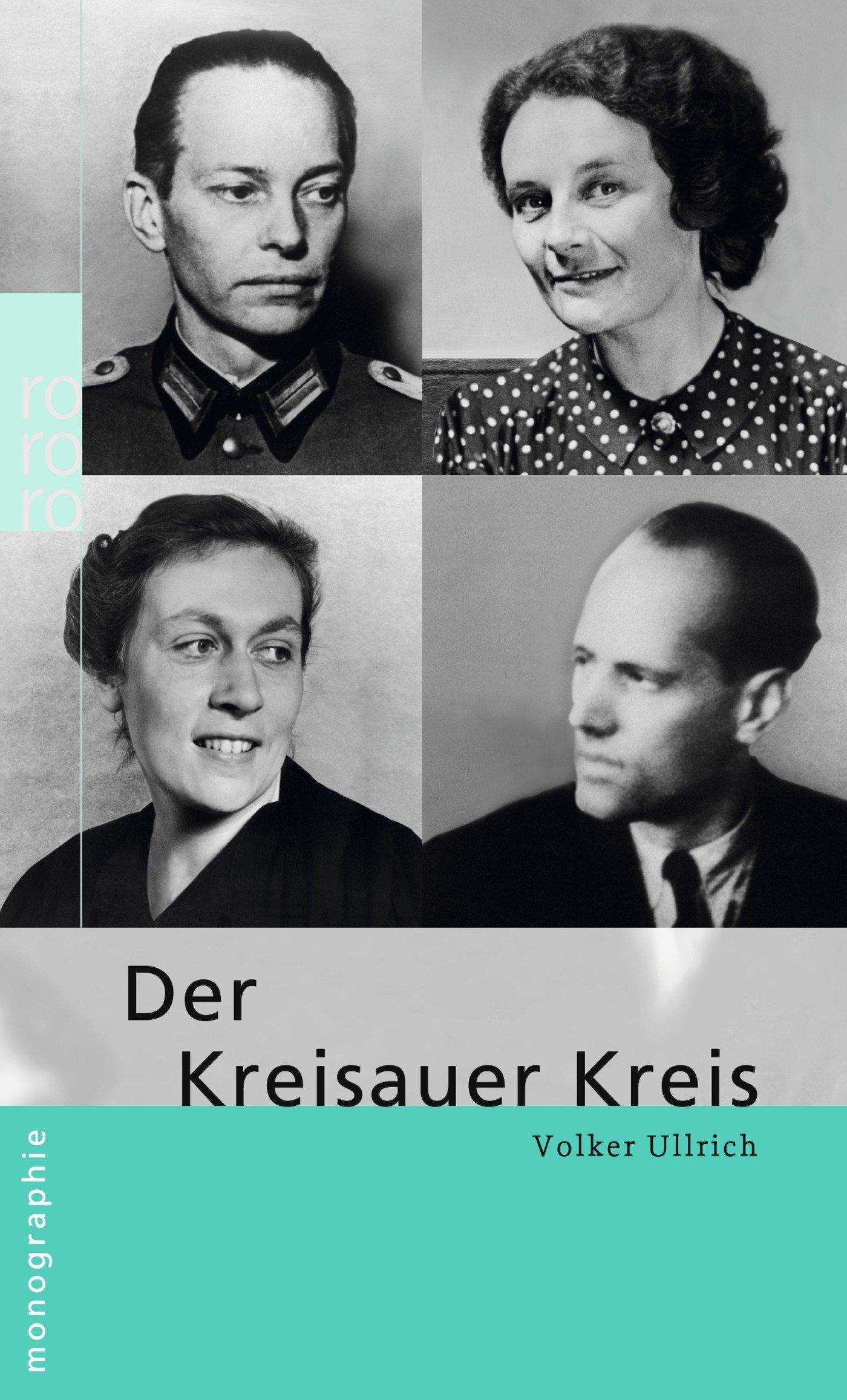 Der Kreisauer Kreis Taschenbuch – 1. August 2008 Volker Ullrich Rowohlt Taschenbuch 3499507013 Geschichte / 20. Jahrhundert