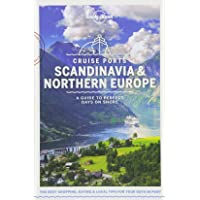 Lonely Planet Cruise Ports Scandinavia & Northern Europe 1st Ed.: A guide to perfect days on shore