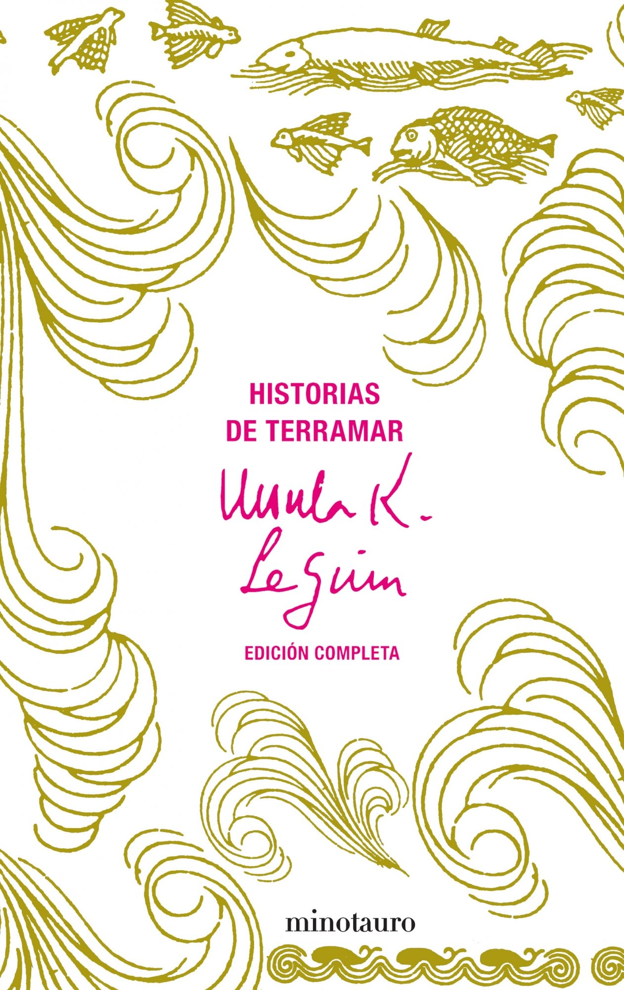 Historias De Terramar Edición Completa Biblioteca Ursula K Le Guin Spanish Edition Le Guin Ursula K 9788445076217 Books
