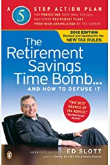 The Retirement Savings Time Bomb . . . and How to Defuse It: A Five-Step Action Plan for Protecting Your IRAs, 401(k)s, and Other Retirement Plans from Near Annihilation by the Taxman Paperback