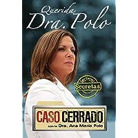 Querida Dra. Polo: Las Cartas Secretas de Caso