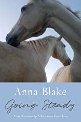 Going Steady: More Relationship Advice from Your Horse Kindle Edition
