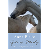 Going Steady: More Relationship Advice from Your Horse