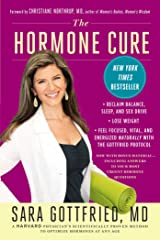 The Hormone Cure: Reclaim Balance, Sleep, Sex Drive and Vitality Naturally with the Gottfried Protocol Kindle Edition