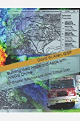 Building Web Maps and Apps with ArcGIS Online: for Disaster Response and Other Critical Uses Paperback