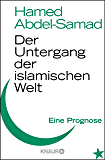 Der Untergang der islamischen Welt: Eine Prognose (German Edition)