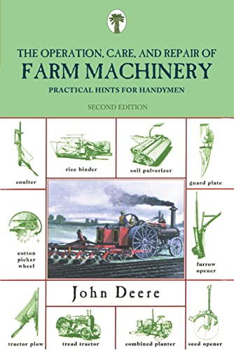 Operation; Care; and Repair of Farm Machinery: Practical Hints for Handymen