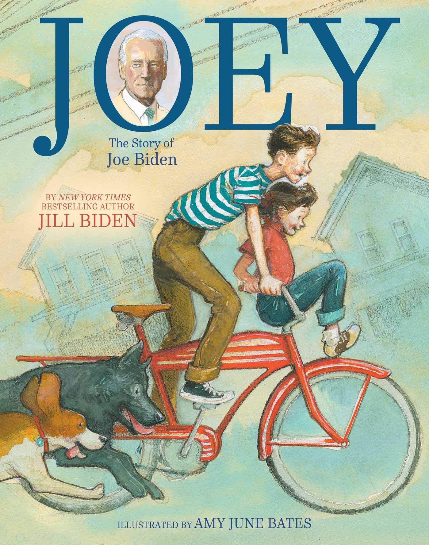 Joey: The Story of Joe Biden: Biden, Dr Jill, Krull, Kathleen, Bates, Amy June: 9781534480537: Amazon.com: Books
