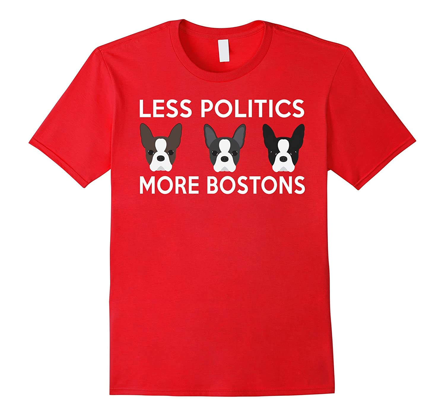 Less Politics More Bostons Boston Terrier lover T-Shirt-TH