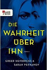 Die Wahrheit über ihn: Wer ist sie wirklich? (German Edition) Kindle Edition