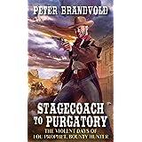 Stagecoach to Purgatory (Lou Prophet, Bounty Hunter Book 1)