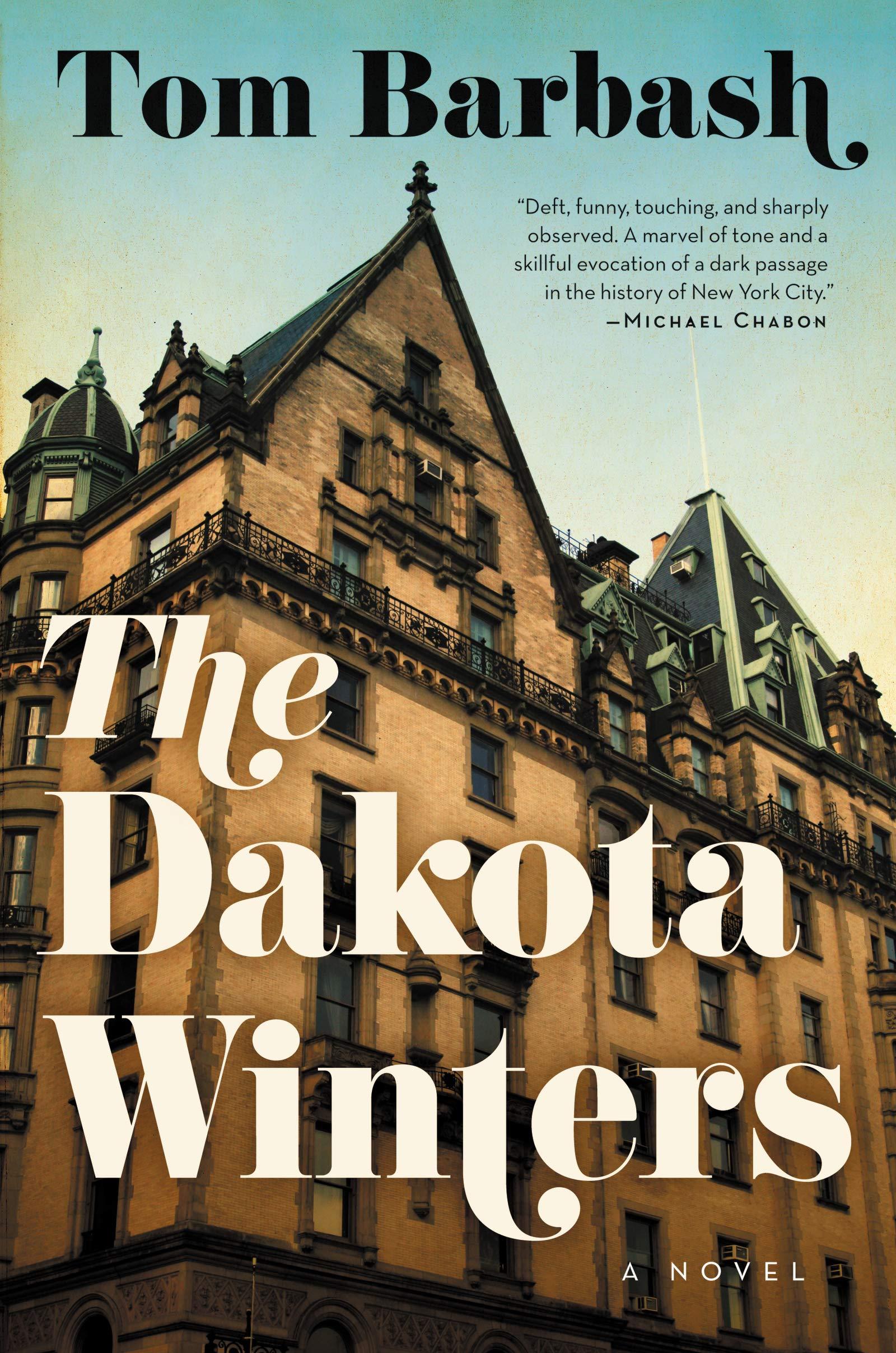 With Winter Comes Inevitable Nostalgia >> The Dakota Winters A Novel Tom Barbash 9780062258199 Amazon Com
