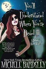 You'll Understand When You're Dead (Broken Heart Paranormal Romance Series Book 12)