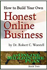 How to Build Your Own Honest Online Business (An Online Millionaire Plan Book 2)
