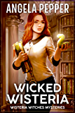 Wicked Wisteria (Wisteria Witches Mysteries Book 2) (English Edition)