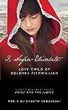 I Sofia-Elisabete: Love Child of Colonel Fitzwilliam: Short Story Variations I & II of Pride and Prejudice (Freedom & Mirth)