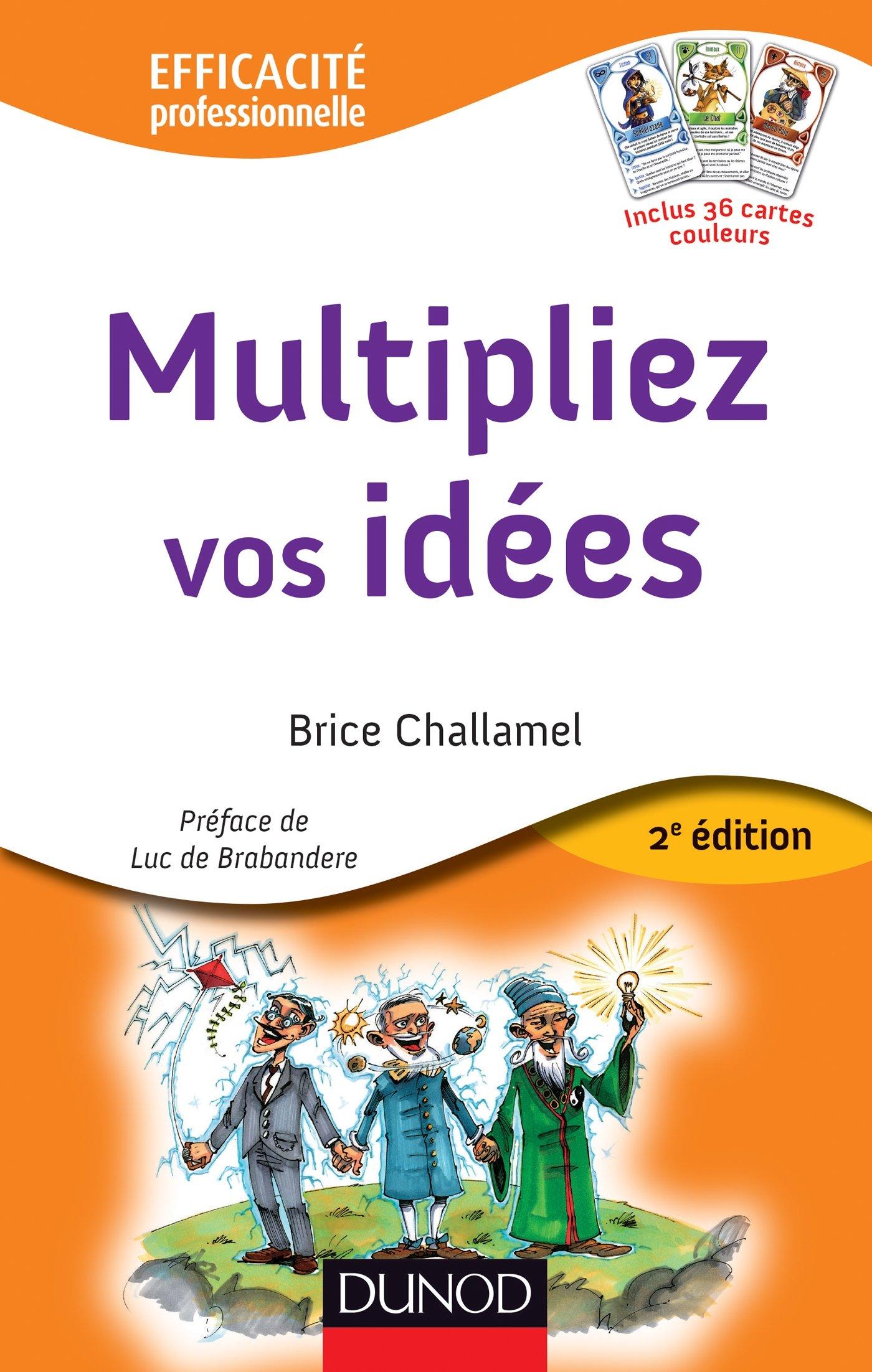 Multipliez vos idées - 2e éd. - avec le jeu des ...
