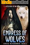 Empress of Wolves (Evalyce Worldshaper Book 3)