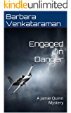 Engaged in Danger: A Jamie Quinn Mystery (Jamie Quinn Cozy Mystery Book 4)